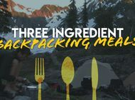 Our Favorite Three-Ingredient Backpacking Meals