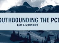 Southbounding the PCT Part II: Setting Off