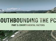 Southbounding the PCT Part III: Environmental Truths