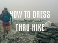 Clothing for an Appalachian Trail Thru-Hike: Our Recommended System, Fabrics, and Products