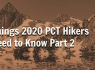 Things 2020 PCT Hikers Should Know II: Section Breakdown and Trail Resources