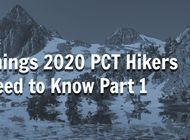 What 2020 PCT Hikers Need to Know I: Gear, Permits, and Getting to the Terminus