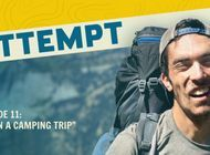 "The Attempt Episode 11: ""Go on a Camping Trip"""
