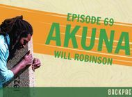 "Backpacker Radio 69 | Will ""Akuna"" Robinson"