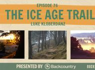 Backpacker Radio 76 | The Ice Age Trail (Luke Kloberdanz from the Ice Age Trail Alliance)