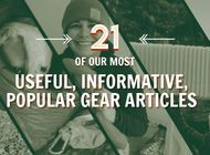 21 of Our Most Useful, Informative, Popular Gear Articles