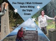 Five Things I Wish I'd Known Before Hiking the Triple Crown