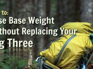 How to Reduce Base Weight Without Replacing Your Big Three