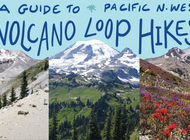 A Guide to Volcano Loop Hikes in the Pacific Northwest
