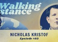 Walking Distance #03 | Nicholas Kristof