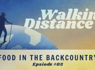 Walking Distance #05 | Backcountry Food Featuring Aaron Owens Mayhew