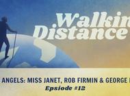 Walking Distance #12 | Trail Angels ft. Miss Janet, Rob Firmin & George Mills