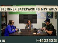 Backpacker Radio 112 | Beginner Backpacking Mistakes