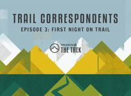 Trail Correspondents Season 3 Episode #3 | The First Night on Trail