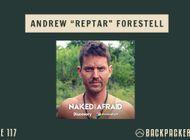 "Backpacker Radio 117 | Andrew ""Reptar"" Forestell"