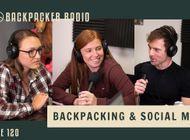 Backpacker Radio 120 | Social Media x Backpacking