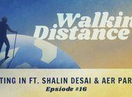 Walking Distance #16 | Fitting In ft. Shalin Desai & Aer Parris