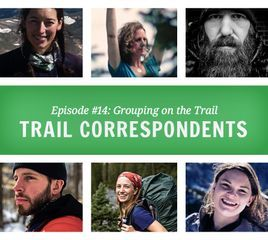Trail Correspondents Episode #14: Grouping on the Trail