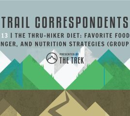 Trail Correspondents Episode #13 | The Thru-Hiker Diet: Favorite Foods, Hiker Hunger, and Nutrition Strategies (Group 2)