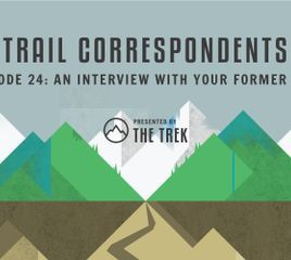 Trail Correspondents Episode #24 | An Interview with Your Former Self