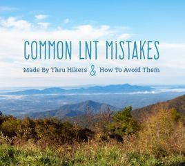 Common Leave No Trace Mistakes Made By Thru Hikers, and How To Avoid Them