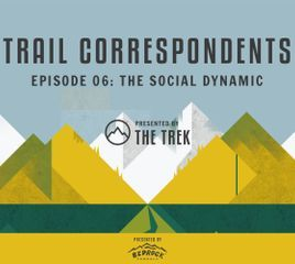 Trail Correspondents S3 Episode #6   The Social Dynamic