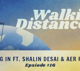 Walking Distance #16   Fitting In ft. Shalin Desai & Aer Parris