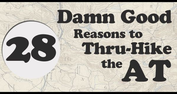 28 Damn Good Reasons to Thru-Hike the Appalachian Trail