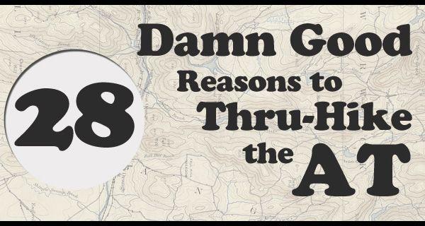 28 Damn Good Reasons to Thru-Hike the Appalachian Trail