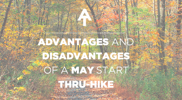 Advantages and Disadvantages of a May Start Thru-Hike