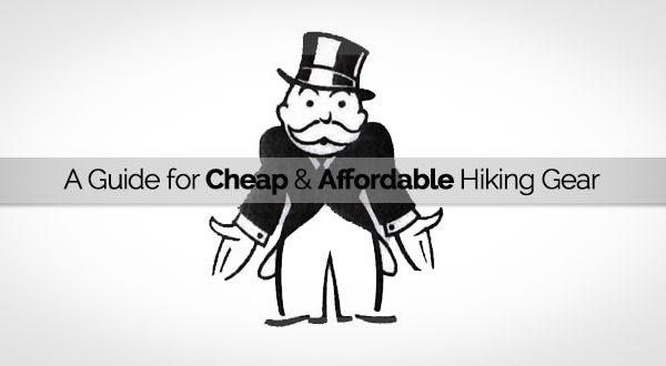 A Guide for Cheap and Affordable Hiking Gear