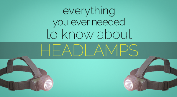 How to Choose the Perfect Headlamp: The Backpacker's Guide