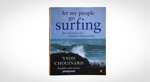 "Dirtbag Business: A Book Review of Patagonia Founder Yvon Chouinard's ""Let My People Go Surfing"""