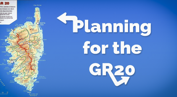 The GR 20: Planning for the Hardest Hike in Europe