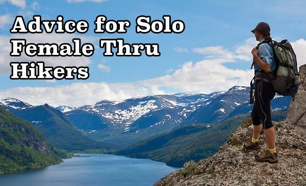 4 Pieces of Advice for Solo Female Thru Hikers