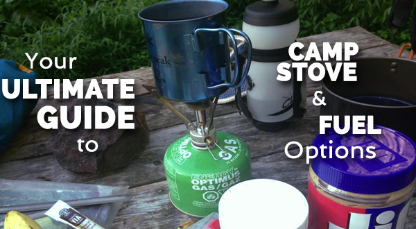 Your Ultimate Guide to Camp Stove and Fuel Options