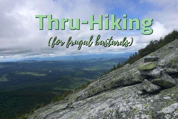 Thru-Hiking for Frugal Bastards