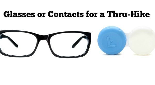 Eyeglasses or Contact Lenses for a Thru-Hike?