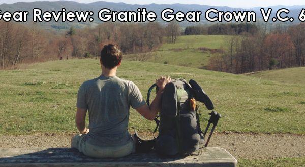 Gear Review: Granite Gear Crown V.C. 60