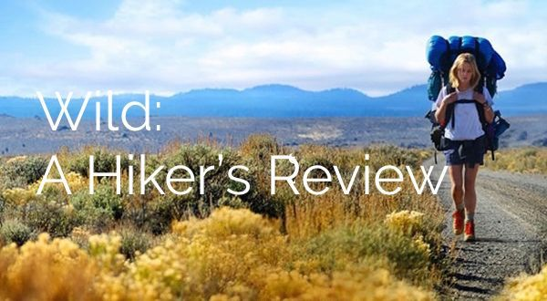 Wild: A Hiker's Film Review