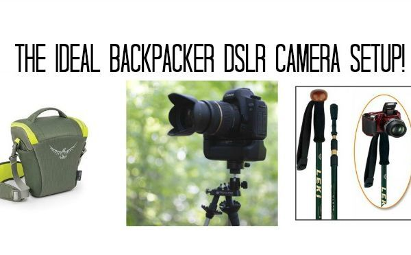 The Ideal Backpacker DSLR Camera Setup!