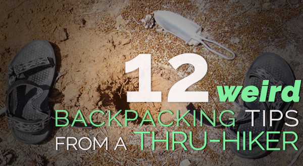 12 Weird Backpacking Tips from a Thru-Hiker