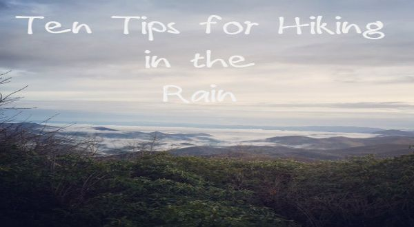 10 Glorious Tips for Hiking in the Rain