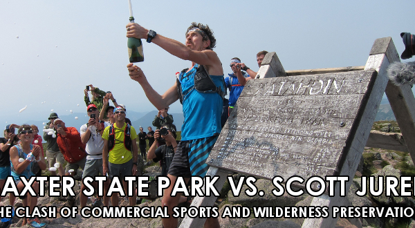 Baxter State Park vs. Scott Jurek: The Clash of Commercial Sports and Wilderness Preservation