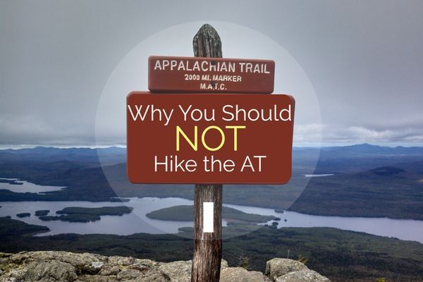 Why You Should Definitely NOT Hike the AT