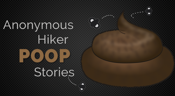 Anonymous Hiker Poop Stories [Part 1]
