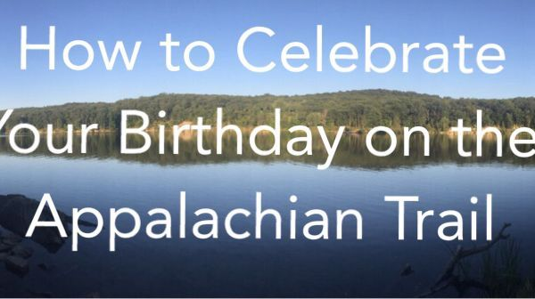 How to Celebrate Your Birthday on the Appalachian Trail