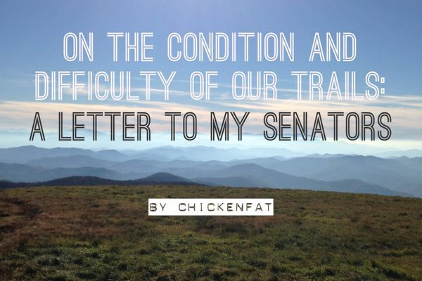 On the condition and difficulty of our trails: A letter to my Senators.