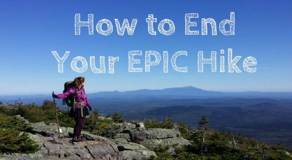 How to End Your EPIC Hike