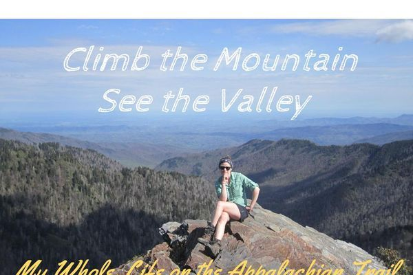 Climb the Mountain, See the Valley: Reflections of My Life on the Appalachian Trail